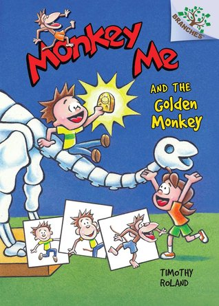 Monkey Me #1: Monkey Me and the Golden Monkey (A Branches Book) - Library Edition  by  Timothy Roland