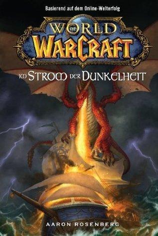 Im Strom der Dunkelheit (World of Warcraft, #3)  by  Aaron Rosenberg