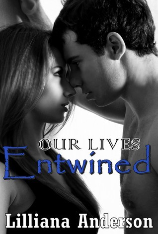 Our Lives Entwined (Entwined, #2) Lilliana Anderson