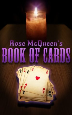 Rose McQueens Book of Cards  by  Rose McQueen