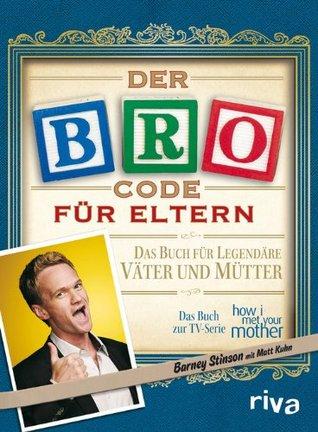 Der Bro Code für Eltern  by  Barney Stinson