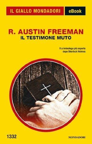 Il testimone muto R. Austin Freeman