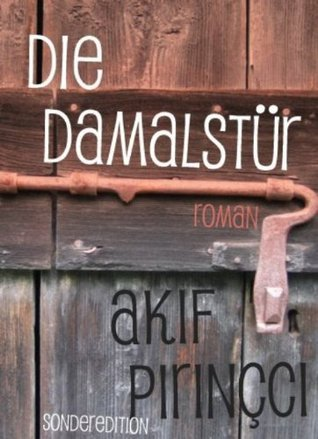 Die Tür (Die Damalstür) - Sonderedition Akif Pirinçci