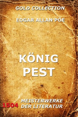 König Pest (Kommentierte Gold Collection)  by  Edgar Allan Poe