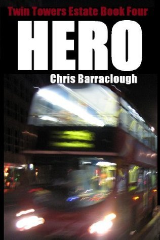 Hero (Twin Towers Estate British Crime Thrillers (Book Four))  by  Chris Barraclough