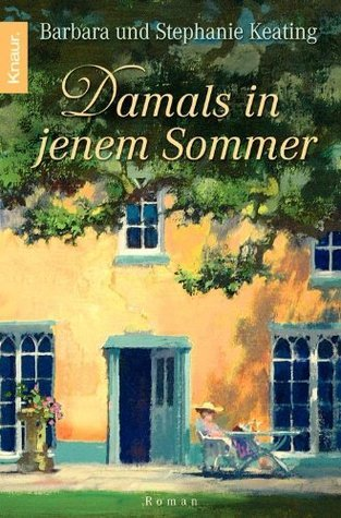 Damals in jenem Sommer: Roman Barbara Keating