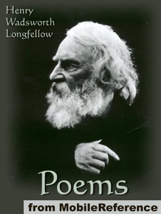 Poems of Henry Wadsworth Longfellow. Includes Song of Hiawatha, The Golden Legend, Dante, Goblet of Life, Old Clock on The Stairs, Evangeline: A Tale of Acadie and more Henry Wadsworth Longfellow