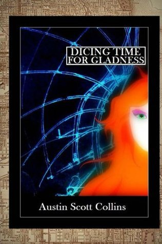 Dicing Time for Gladness Austin Scott Collins