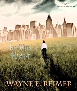 Ripe With Harvest Wayne Reimer