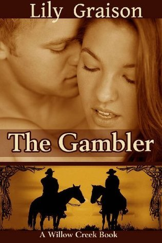 The Gambler (Willow Creek, #3) Lily Graison