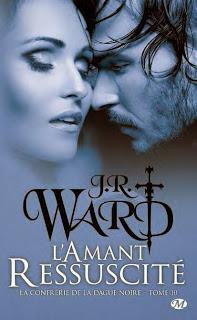 Lamant ressuscité (La confrérie de la dague noire, #10)  by  J.R. Ward