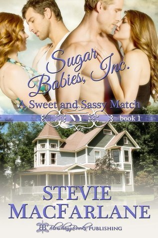 A Sweet and Sassy Match (Sugar Babies, Inc., #1)  by  Stevie MacFarlane