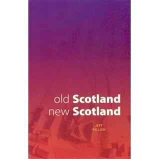 Old Scotland, New Scotland Jeff Fallow