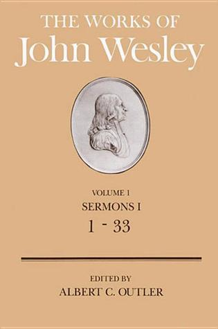 The Works: Sermons 1-33 v. 1 John Wesley