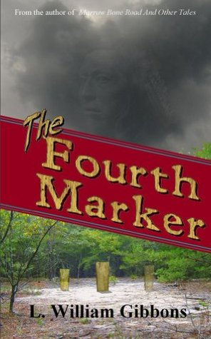 The Fourth Marker  by  L. William Gibbons