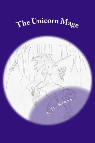 The Unicorn Mage A.D. Kirby