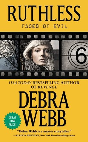 Ruthless: The Faces of Evil Series: Book 6  by  Debra Webb