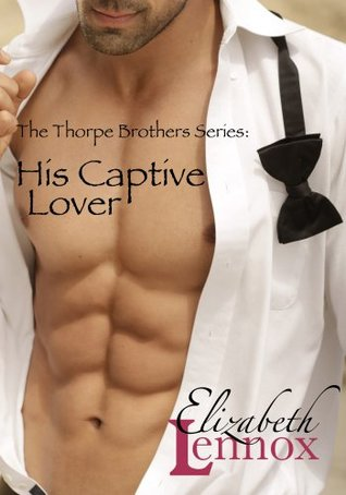 His Captive Lover (The Thorpe Brothers Series)  by  Elizabeth Lennox