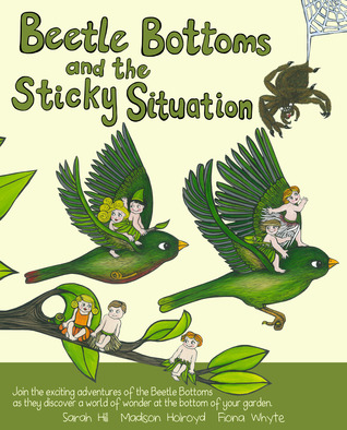 Beetle Bottoms & the Sticky Situation Sarah Hill
