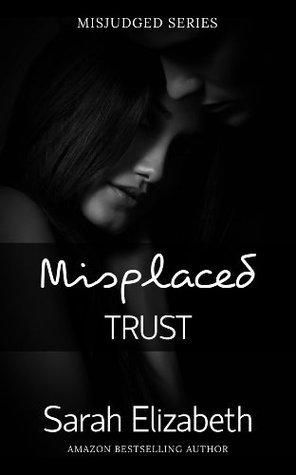 Misplaced Trust (Misjudged #2)  by  Sarah     Elizabeth