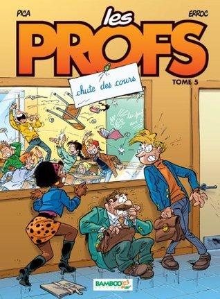 Les Profs, Tome 5: Chute des cours Erroc
