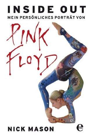 Inside Out: Mein persönliches Porträt von Pink Floyd  by  Nick Mason