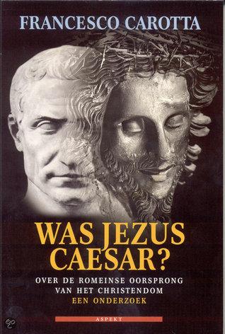 Was Jezus Caesar?  by  Francesco Carotta
