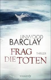 Frag die Toten  by  Linwood Barclay
