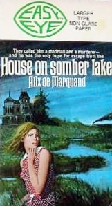 House on Somber Lake  by  Alix De Marquand