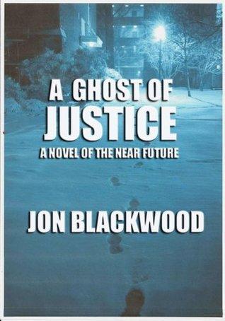 A Ghost of Justice Jon Blackwood
