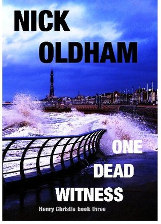 One Dead Witness (Henry Christie Series) Nick Oldham