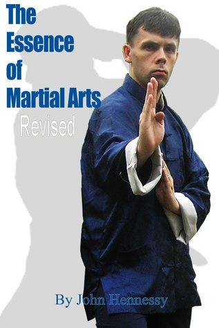 Essence of Martial Arts: Revised  by  John    Hennessy