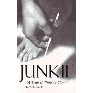 Junkie - A True Baltimore Story Tia Lincoln