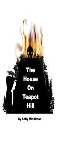 The House on Teapot Hill  by  Sally Middleton