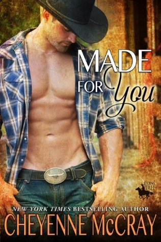 Made for You (Riding Tall, #8) Cheyenne McCray