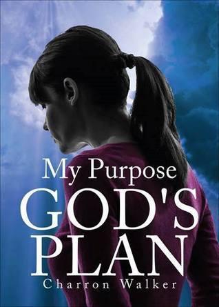My Purpose Gods Plan Charron Walker