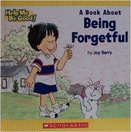 A Book about Being Forgetful  by  Joy Berry