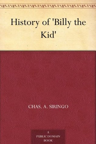 History of Billy the Kid Chas. A. Siringo
