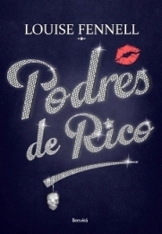 Podres de Rico  by  Louise Fennell