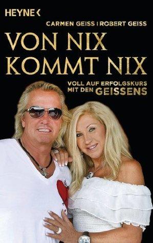 Von nix kommt nix: Voll auf Erfolgskurs mit den Geissens  by  Carmen Geiss