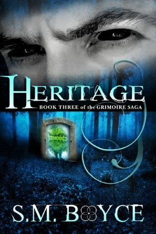 Heritage: Book Three of the Grimoire Saga  by  S.M. Boyce