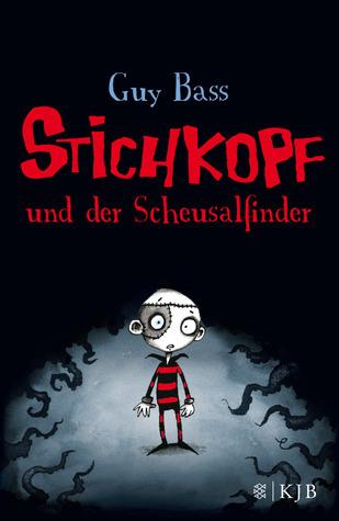 Stichkopf und der Scheusalfinder (Stitch Head #1) Guy Bass