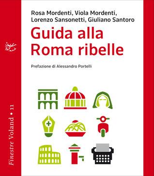 Guida alla Roma ribelle Rosa Mordenti