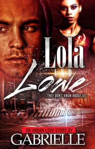 Lola & Lowe: They Dont Know About Us Gabrielle