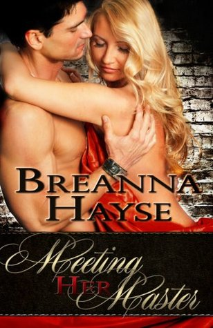 Meeting Her Master Breanna Hayse