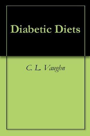 Diabetic Diets  by  C.L. Vaughn