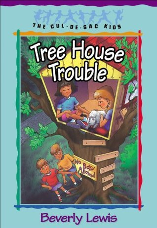 Tree House Trouble (Cul-de-Sac Kids, #16)  by  Beverly  Lewis