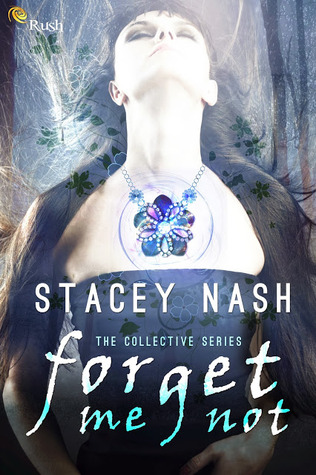 Forget Me Not (Collective, #1)  by  Stacey Nash