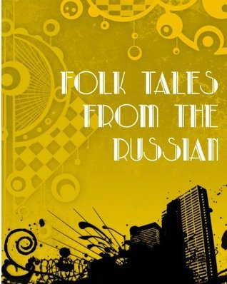FOLK TALES FROM THE RUSSIAN  by  Verra Xenophotovna