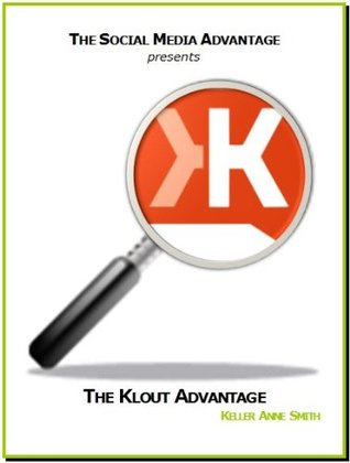 The Klout Advantage  by  Keller Anne Smith